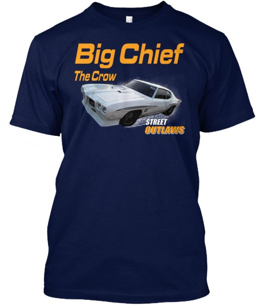 Street Outlaws Big Chief The Crow t-shirt